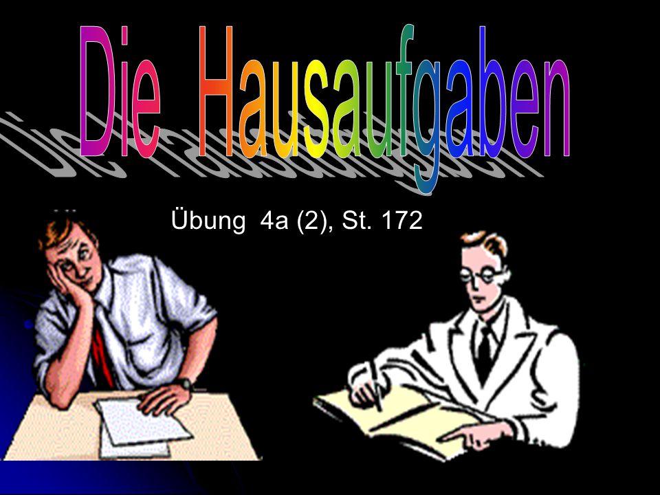 Die Hausaufgaben Übung 4а (2), St. 172