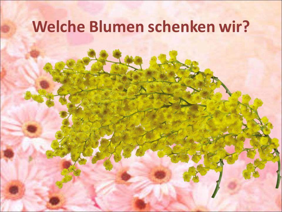 Welche Blumen schenken wir