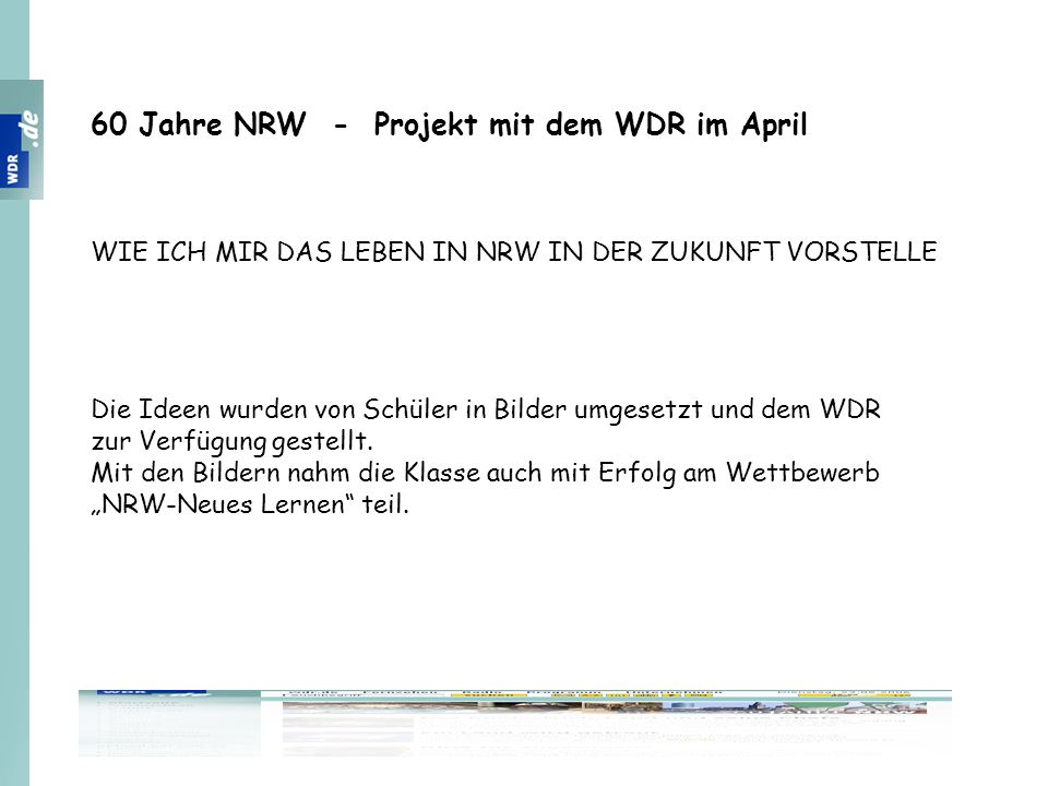 60 Jahre NRW - Projekt mit dem WDR im April