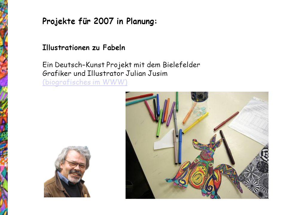 Projekte für 2007 in Planung: