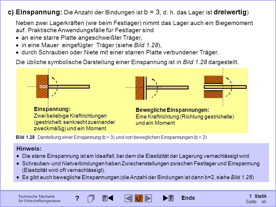 c) Einspannung: Die Anzahl der Bindungen ist b = 3, d. h