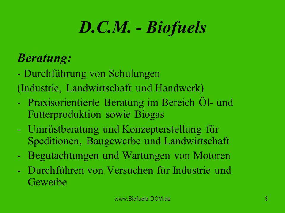 D.C.M. - Biofuels Beratung: - Durchführung von Schulungen