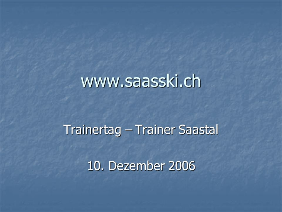 Trainertag – Trainer Saastal 10. Dezember 2006