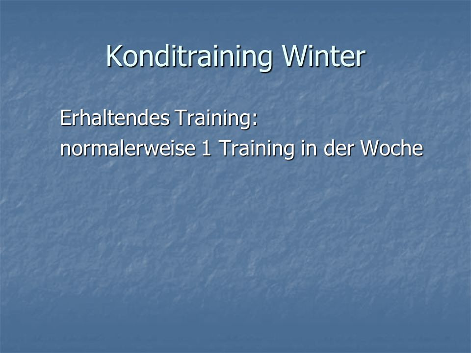 Konditraining Winter Erhaltendes Training: