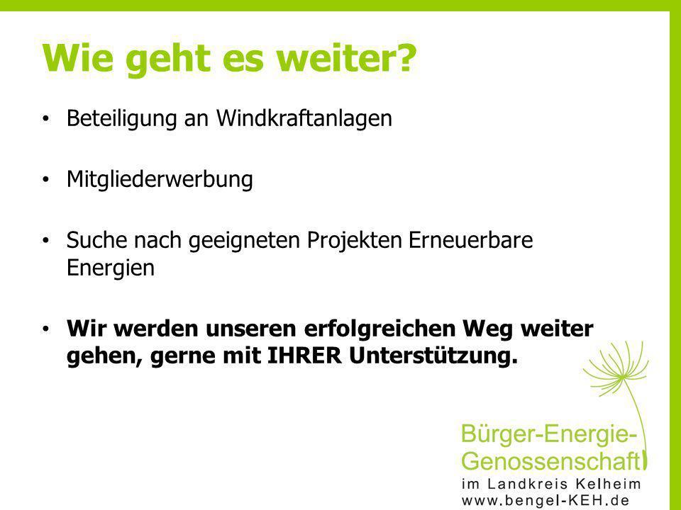 Wie geht es weiter Beteiligung an Windkraftanlagen Mitgliederwerbung