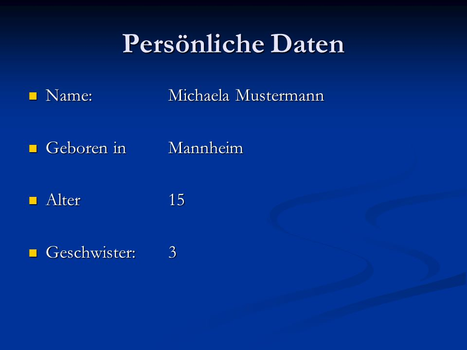 Persönliche Daten Name: Michaela Mustermann Geboren in Mannheim
