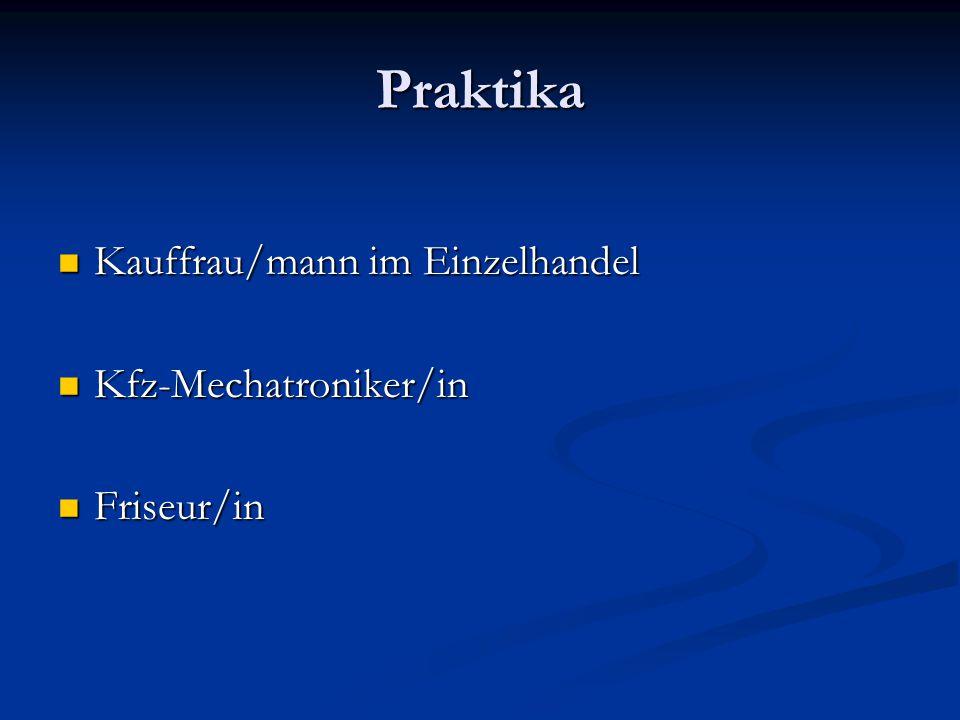 Praktika Kauffrau/mann im Einzelhandel Kfz-Mechatroniker/in Friseur/in