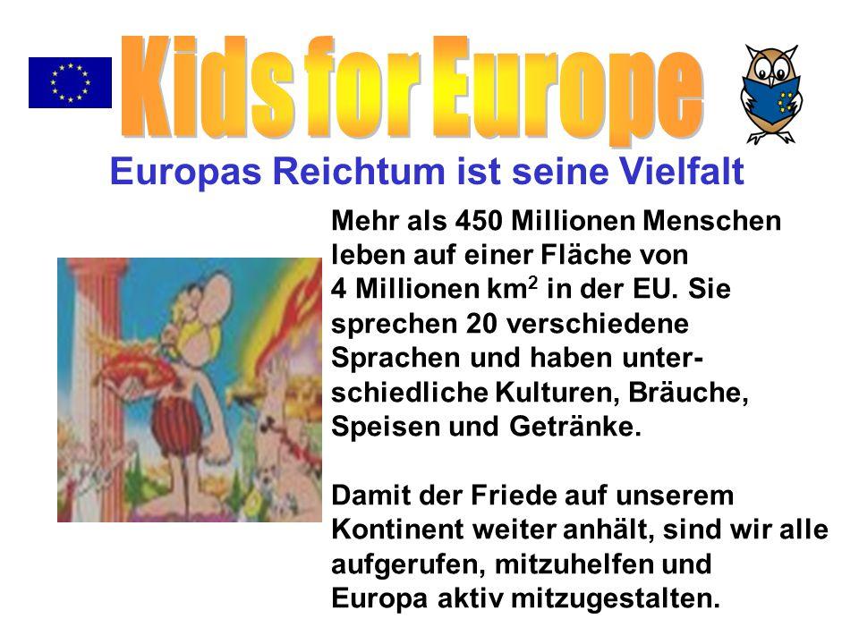 Kids for Europe Europas Reichtum ist seine Vielfalt