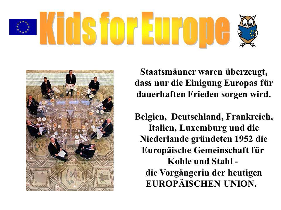 Kids for Europe Staatsmänner waren überzeugt,