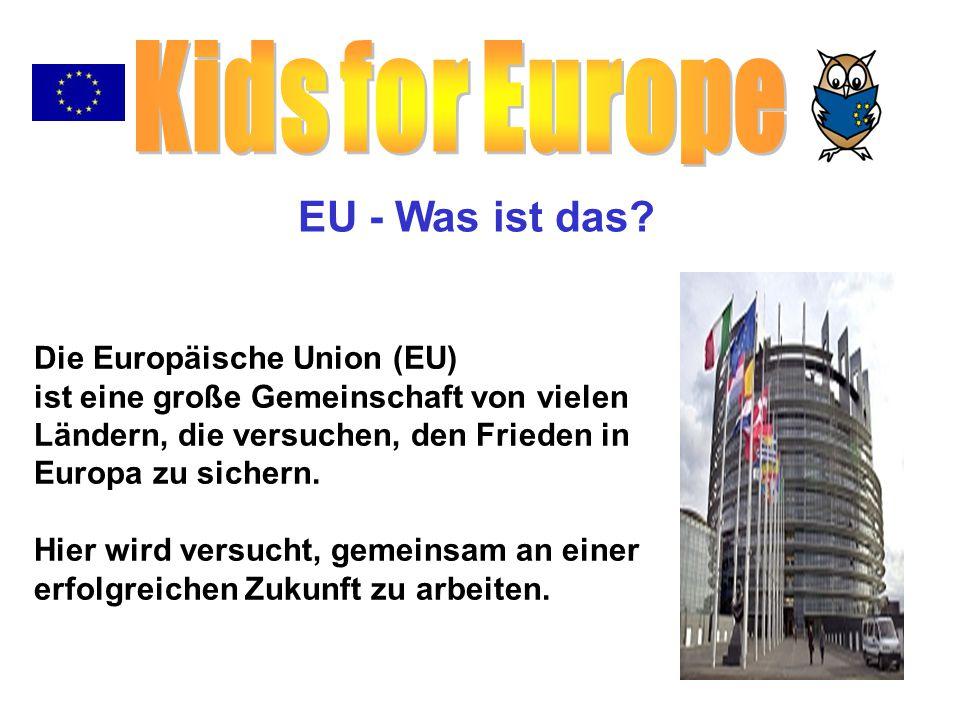 Kids for Europe EU - Was ist das Die Europäische Union (EU)