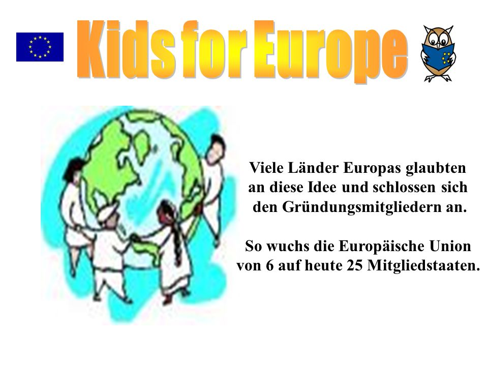 Kids for Europe Viele Länder Europas glaubten