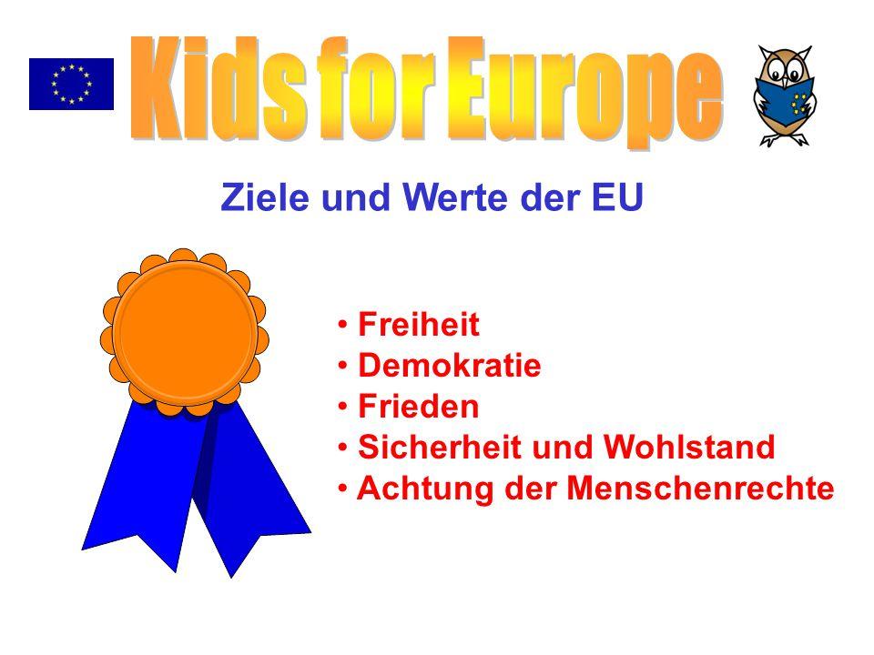 Kids for Europe Ziele und Werte der EU Freiheit Demokratie Frieden