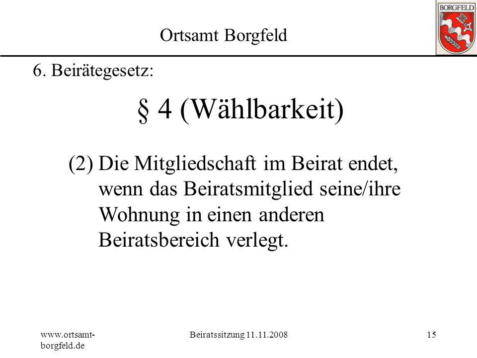 Ortsamt Borgfeld 6. Beirätegesetz: § 4 (Wählbarkeit)