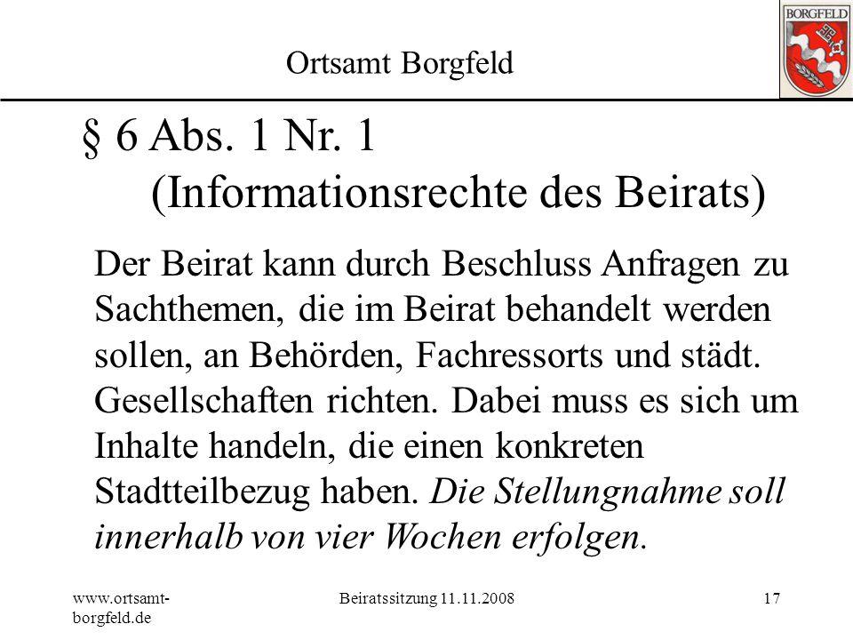 § 6 Abs. 1 Nr. 1 (Informationsrechte des Beirats)