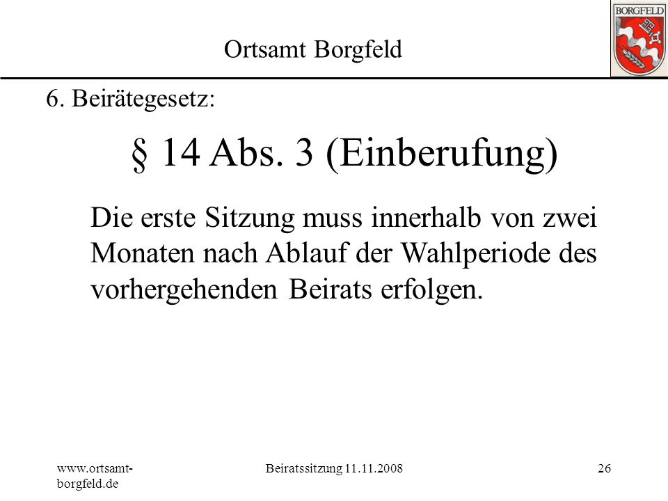 Ortsamt Borgfeld 6. Beirätegesetz: § 14 Abs. 3 (Einberufung)