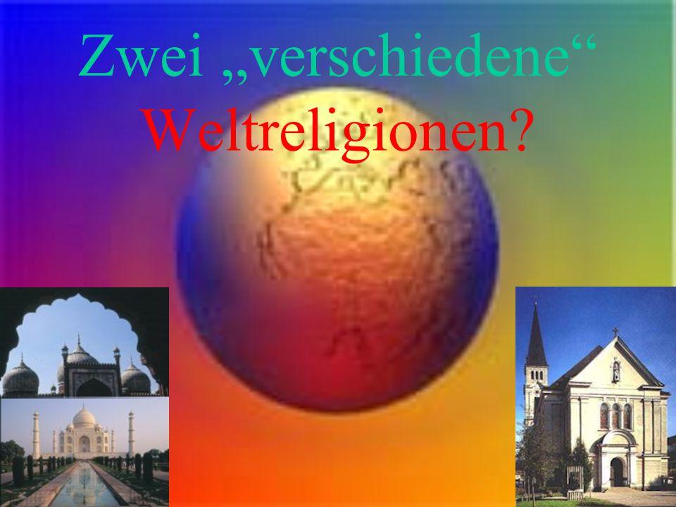"""Zwei """"verschiedene Weltreligionen"""