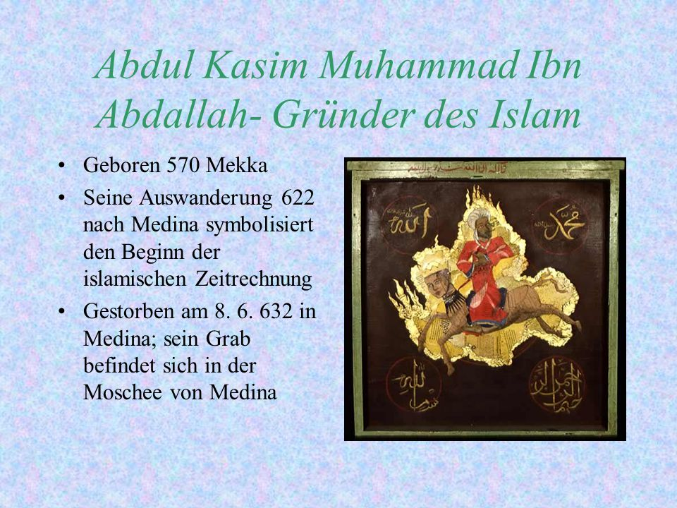Abdul Kasim Muhammad Ibn Abdallah- Gründer des Islam