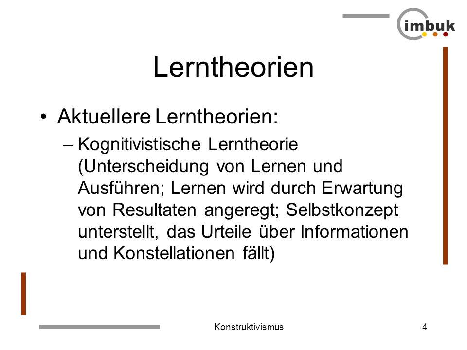 Lerntheorien Aktuellere Lerntheorien: