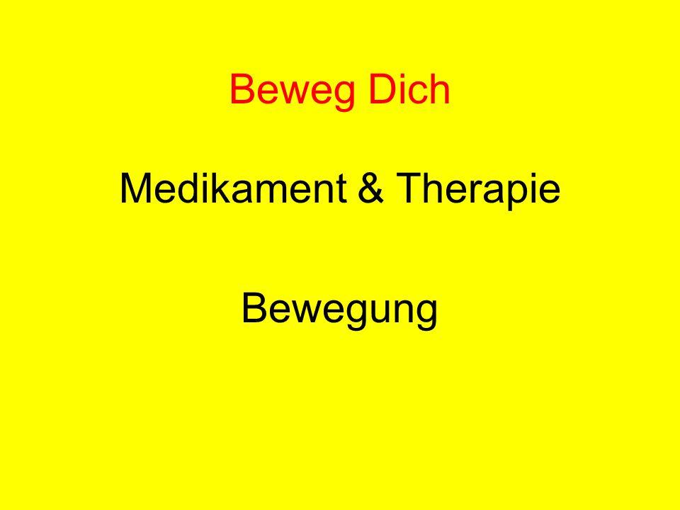 Beweg Dich Medikament & Therapie Bewegung
