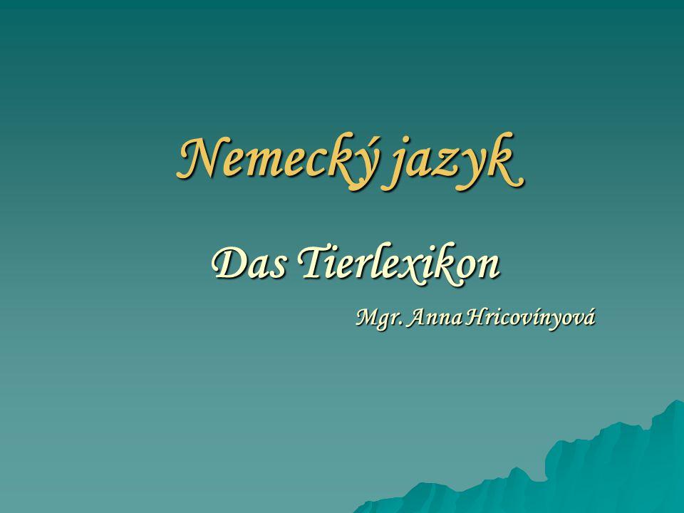 Das Tierlexikon Mgr. Anna Hricovínyová