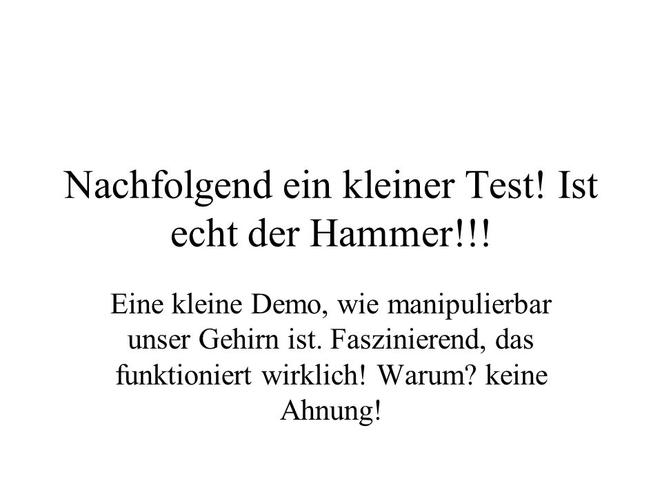 Nachfolgend ein kleiner Test! Ist echt der Hammer!!!