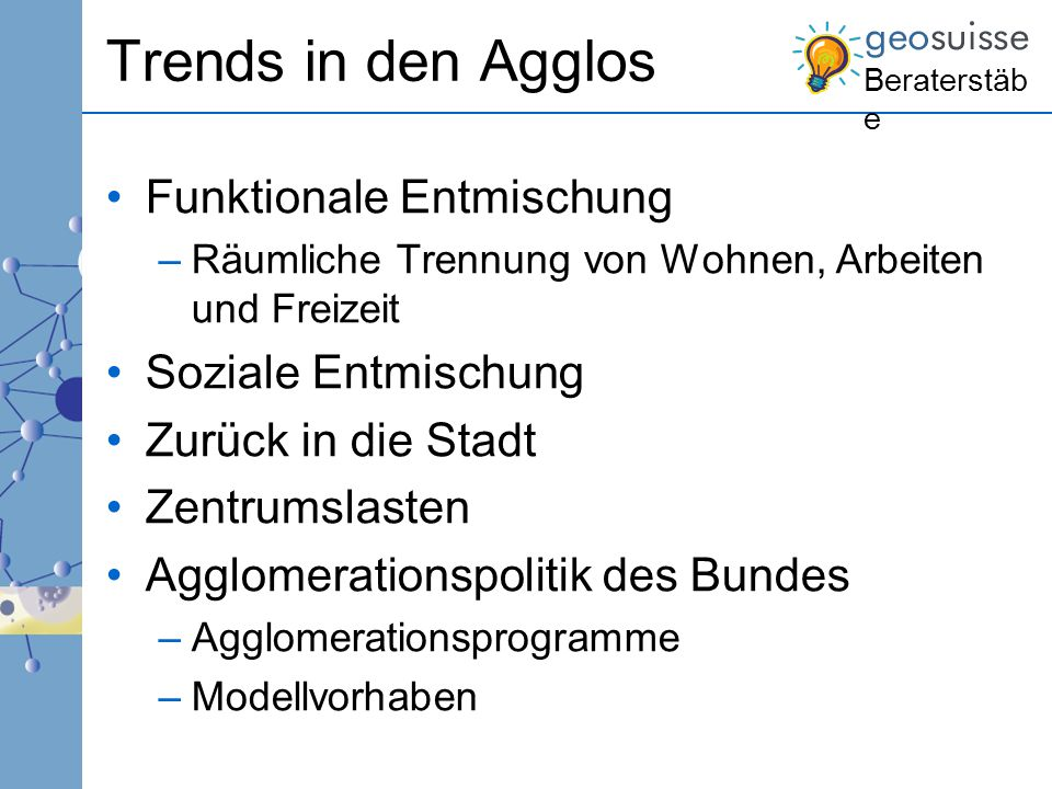 Trends in den Agglos Funktionale Entmischung Soziale Entmischung
