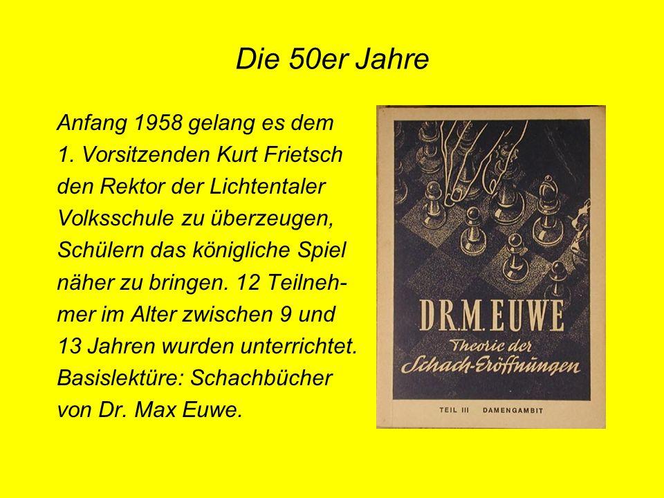 Die 50er Jahre Anfang 1958 gelang es dem 1. Vorsitzenden Kurt Frietsch