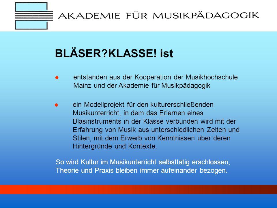 BLÄSER KLASSE! ist entstanden aus der Kooperation der Musikhochschule Mainz und der Akademie für Musikpädagogik.