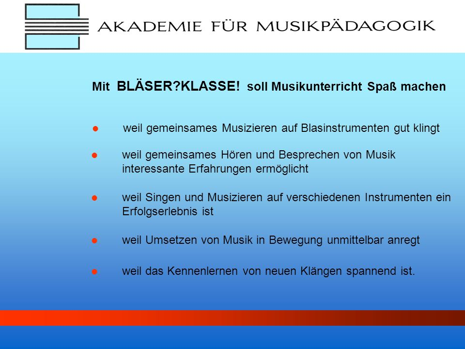 Mit BLÄSER KLASSE! soll Musikunterricht Spaß machen