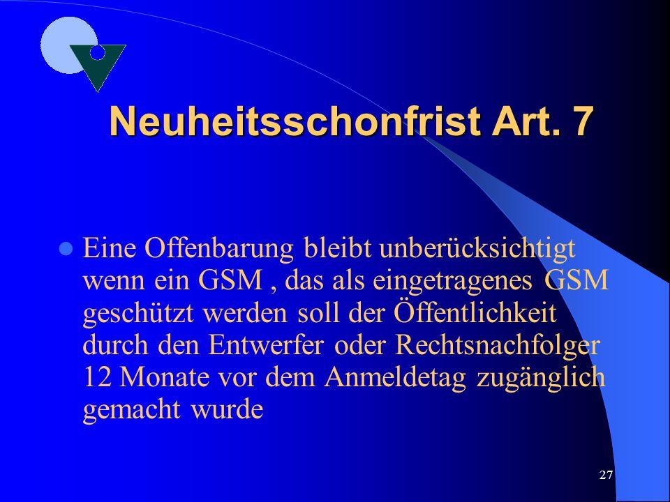 Neuheitsschonfrist Art. 7