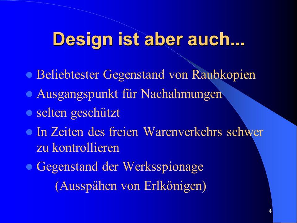 Design ist aber auch... Beliebtester Gegenstand von Raubkopien