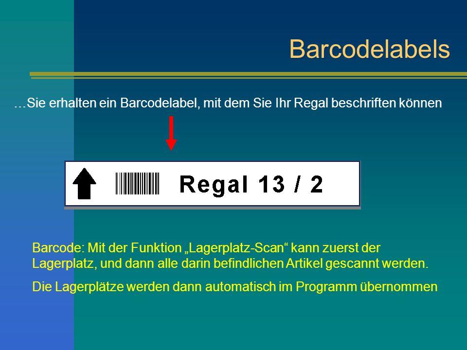 Barcodelabels …Sie erhalten ein Barcodelabel, mit dem Sie Ihr Regal beschriften können.