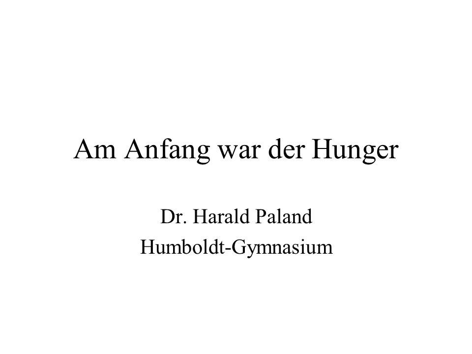 Am Anfang war der Hunger