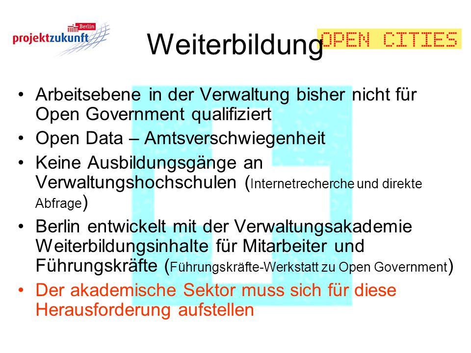 Weiterbildung Arbeitsebene in der Verwaltung bisher nicht für Open Government qualifiziert. Open Data – Amtsverschwiegenheit.