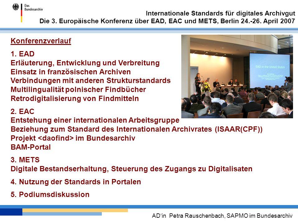 Konferenzverlauf 1. EAD. Erläuterung, Entwicklung und Verbreitung. Einsatz in französischen Archiven.
