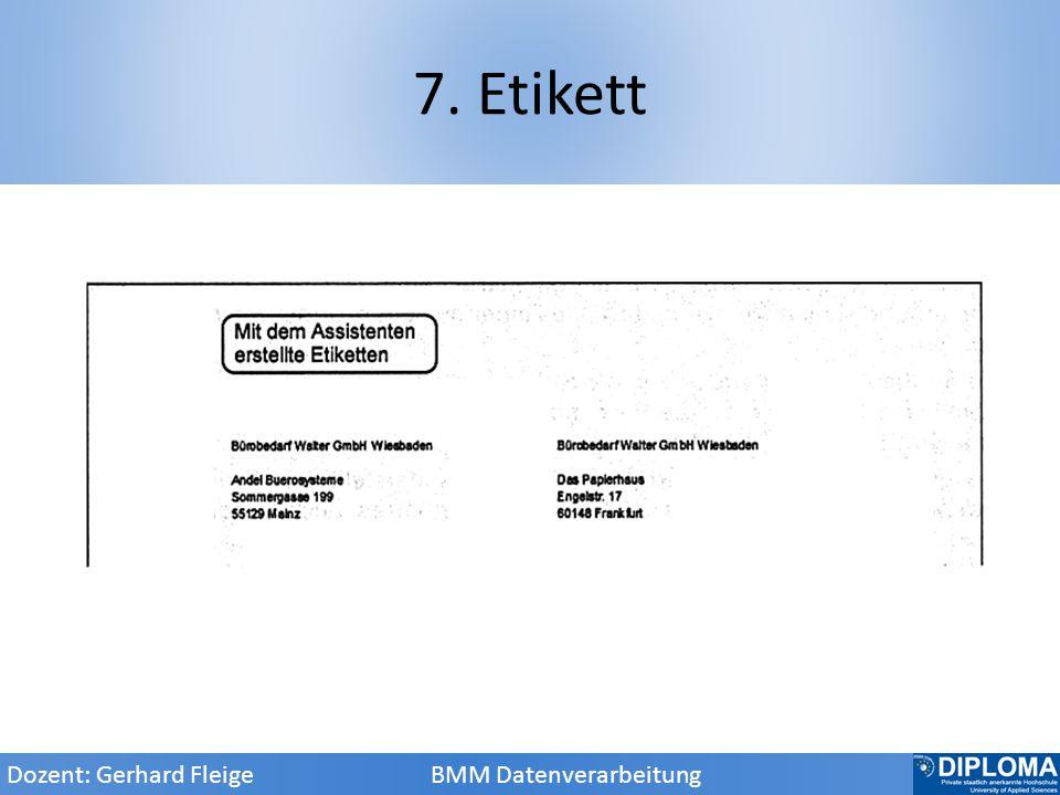 7. Etikett Dozent: Gerhard Fleige BMM Datenverarbeitung