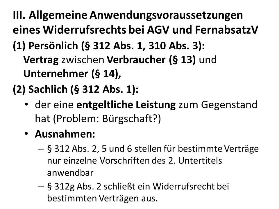 III. Allgemeine Anwendungsvoraussetzungen eines Widerrufsrechts bei AGV und FernabsatzV