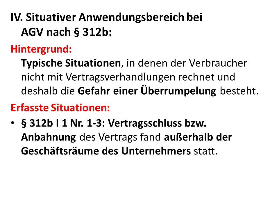 IV. Situativer Anwendungsbereich bei AGV nach § 312b: