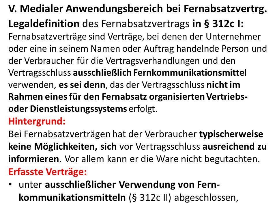 V. Medialer Anwendungsbereich bei Fernabsatzvertrg.