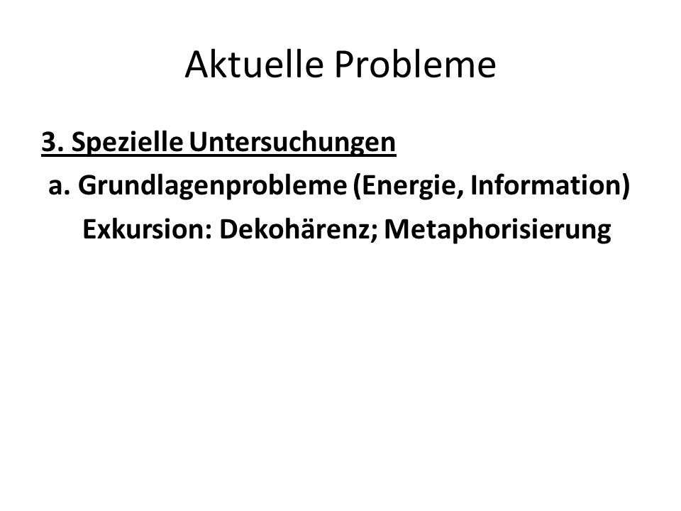 Aktuelle Probleme 3. Spezielle Untersuchungen a.