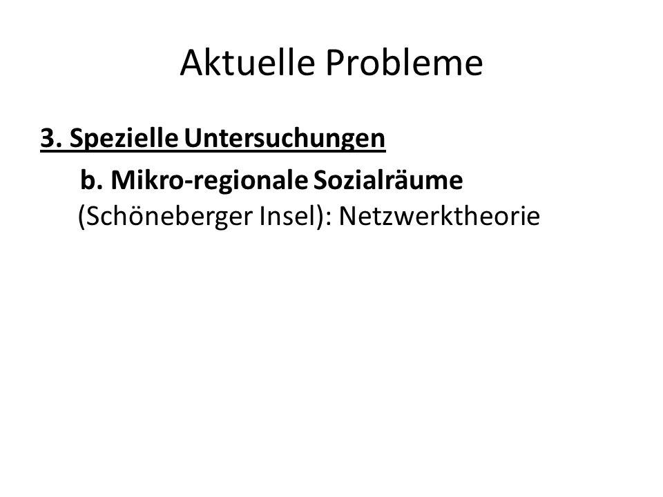 Aktuelle Probleme 3. Spezielle Untersuchungen b.