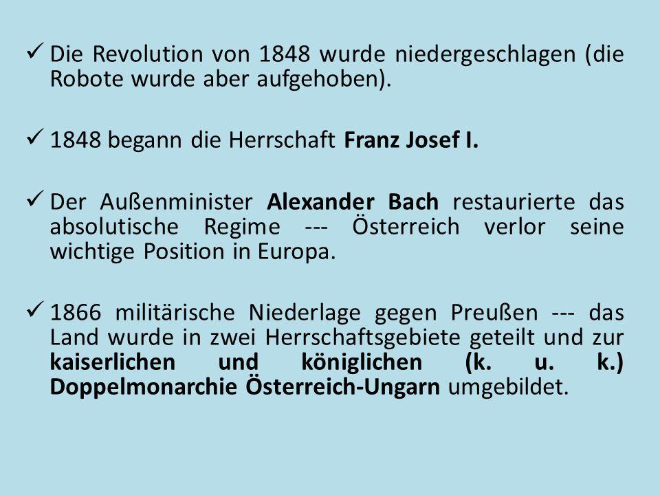 Die Revolution von 1848 wurde niedergeschlagen (die Robote wurde aber aufgehoben).