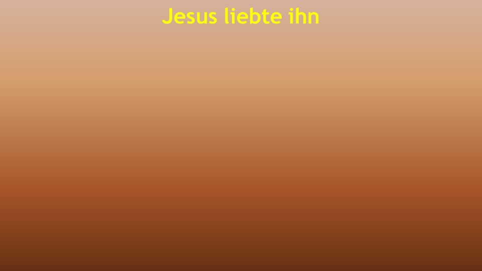 Jesus liebte ihn
