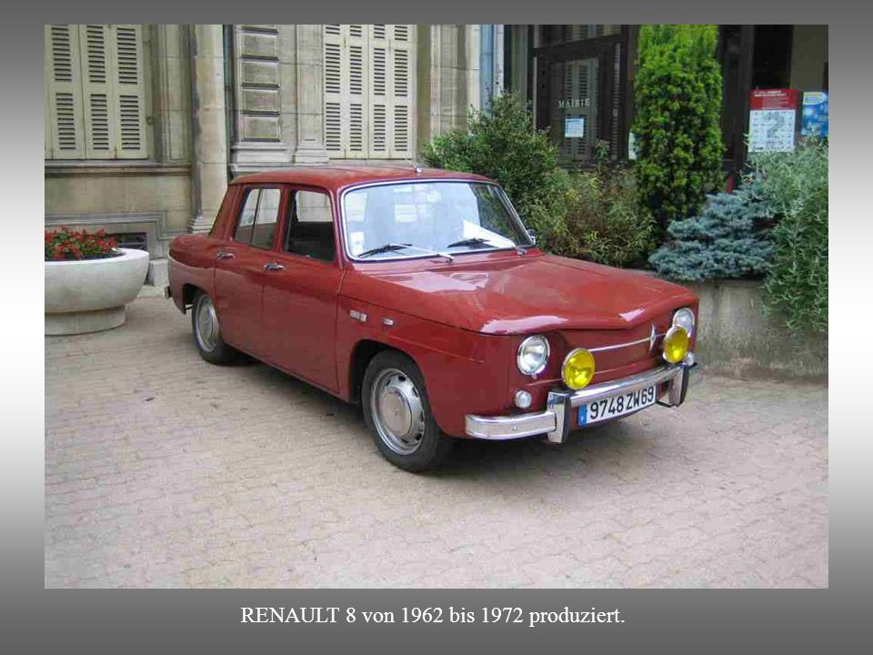 RENAULT 8 von 1962 bis 1972 produziert.