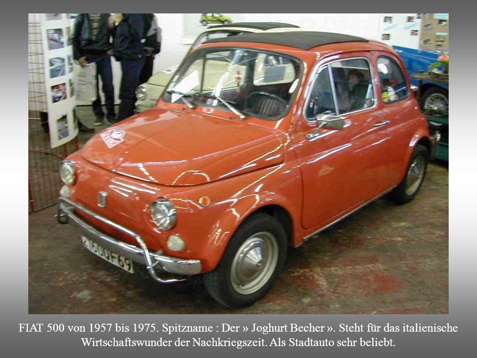 FIAT 500 von 1957 bis 1975. Spitzname : Der » Joghurt Becher »