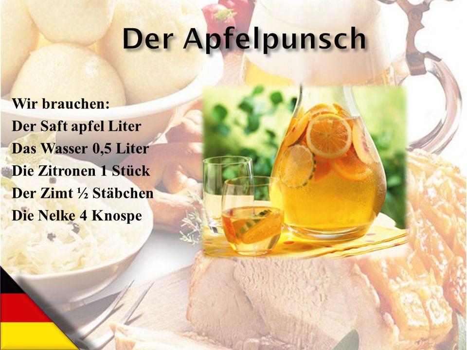 Der Apfelpunsch Wir brauchen: Der Saft apfel Liter