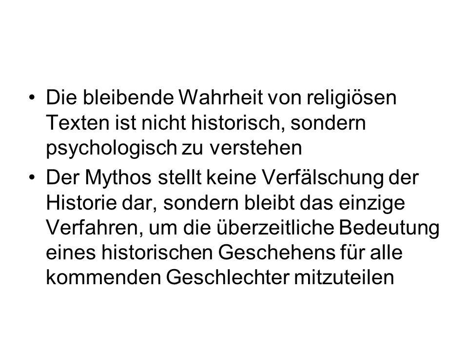 Die bleibende Wahrheit von religiösen Texten ist nicht historisch, sondern psychologisch zu verstehen