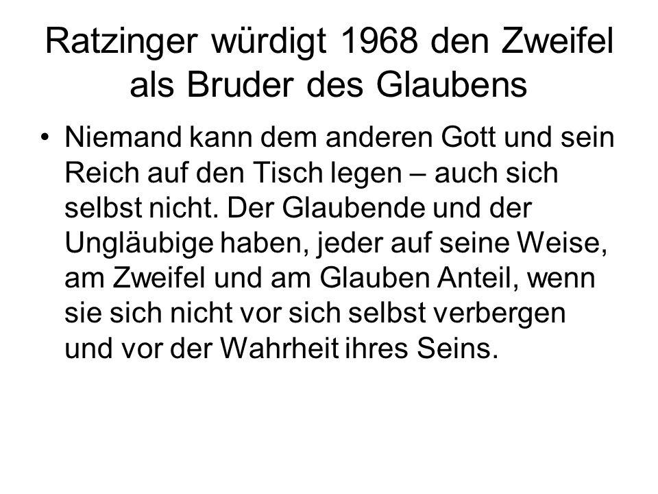 Ratzinger würdigt 1968 den Zweifel als Bruder des Glaubens