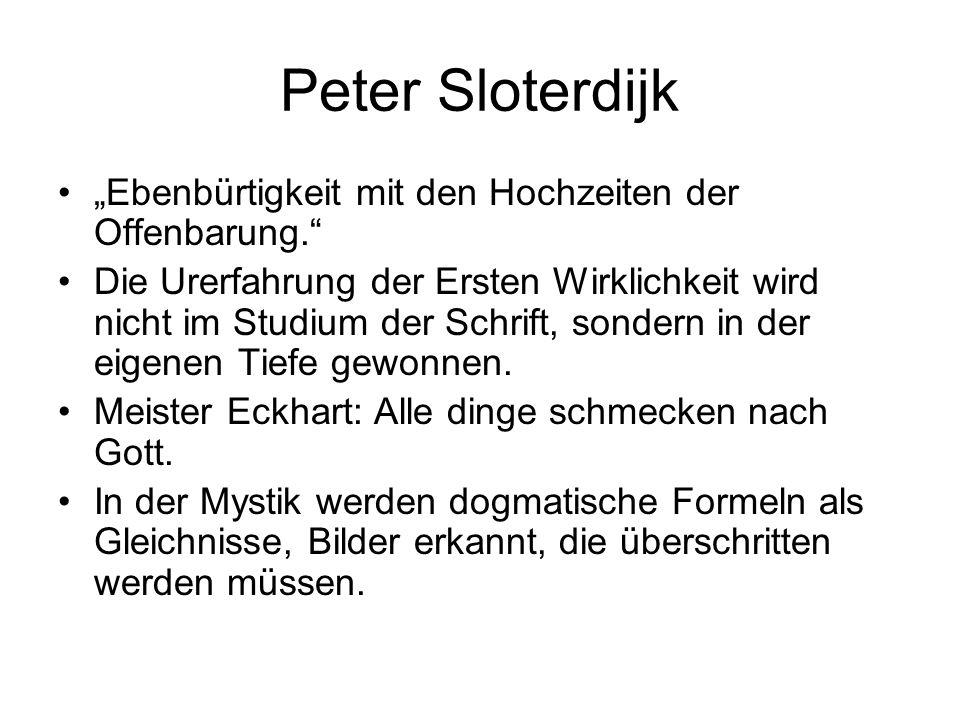 """Peter Sloterdijk """"Ebenbürtigkeit mit den Hochzeiten der Offenbarung."""