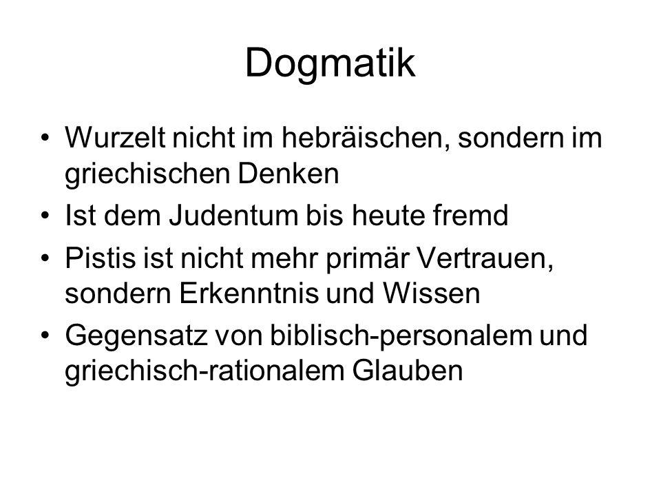 Dogmatik Wurzelt nicht im hebräischen, sondern im griechischen Denken